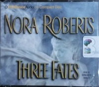 Three Fates written by Nora Roberts performed by Bernadette Quigley on CD (Abridged)